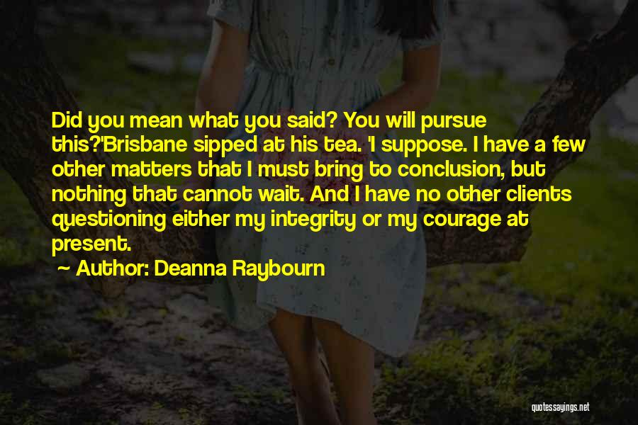 Wait What Quotes By Deanna Raybourn