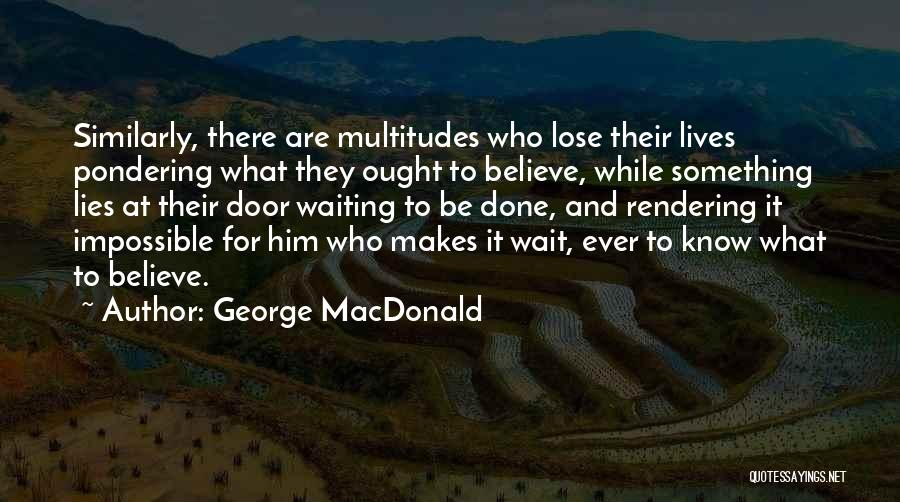 Wait What Quotes By George MacDonald