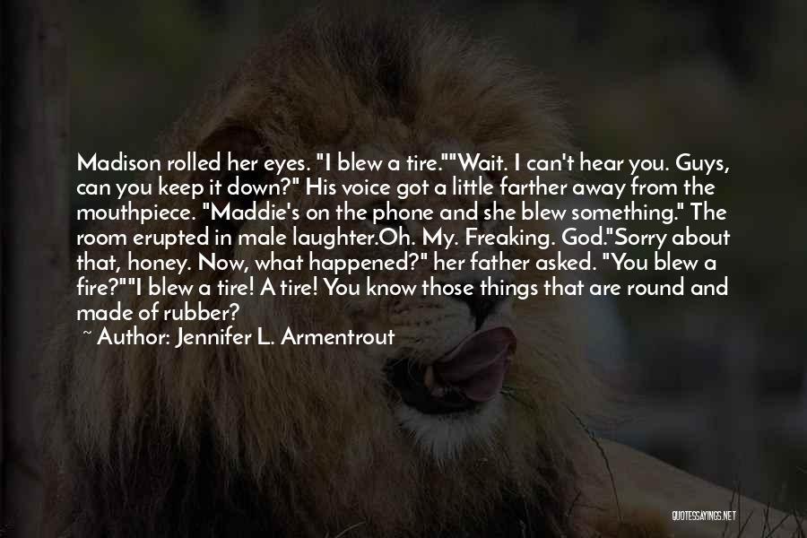 Wait What Quotes By Jennifer L. Armentrout