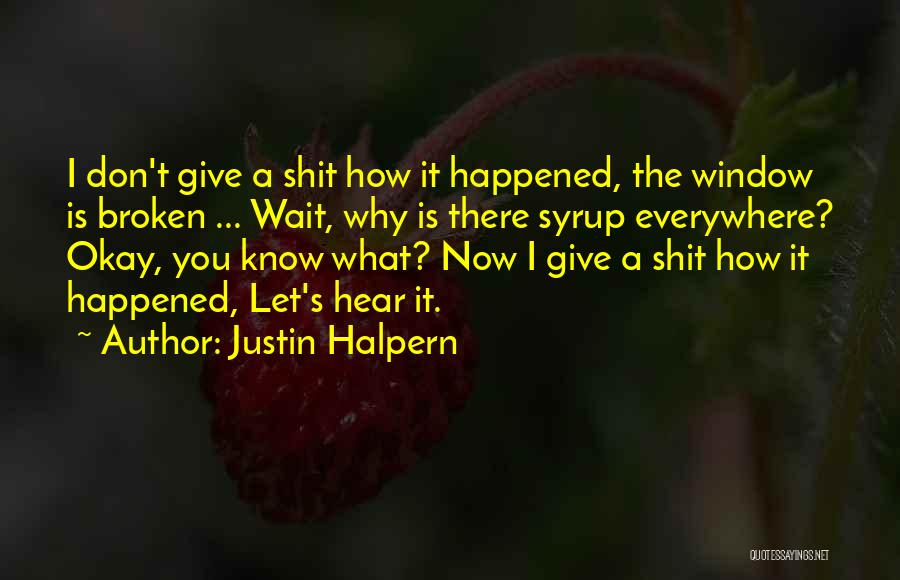 Wait What Quotes By Justin Halpern