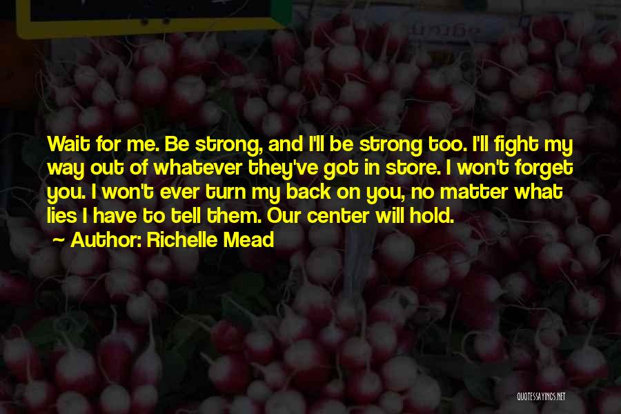 Wait What Quotes By Richelle Mead