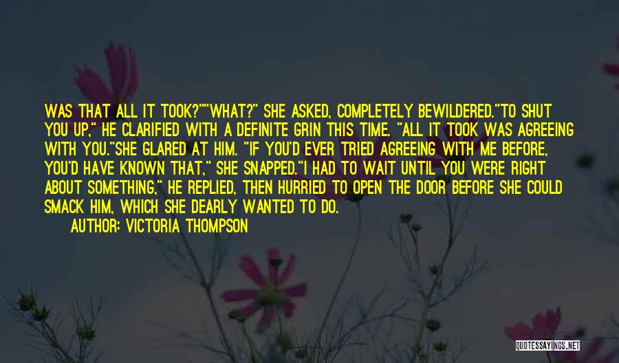 Wait What Quotes By Victoria Thompson