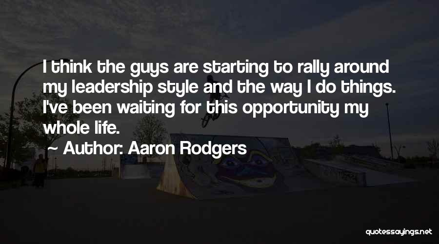 Waiting Around Quotes By Aaron Rodgers