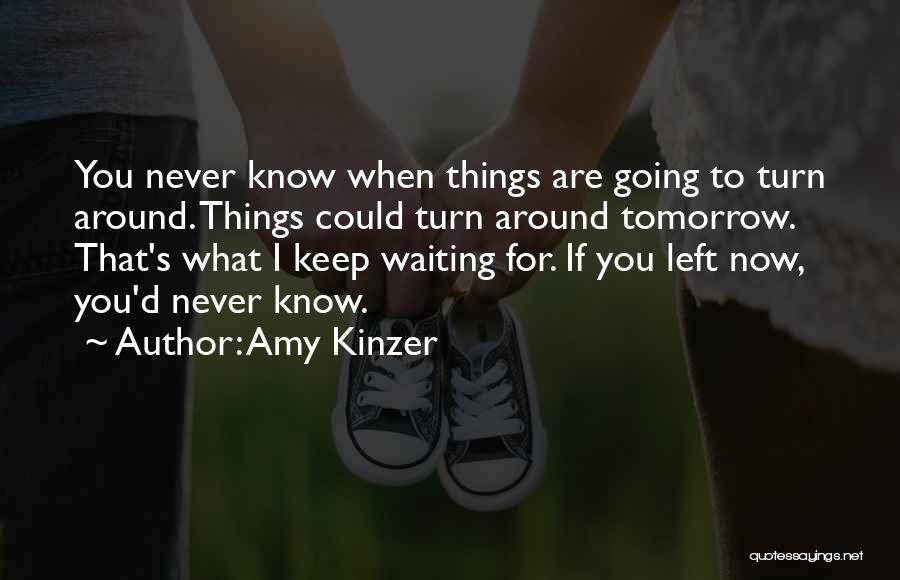 Waiting Around Quotes By Amy Kinzer