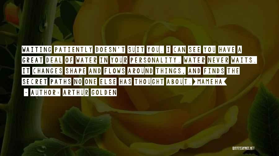 Waiting Around Quotes By Arthur Golden