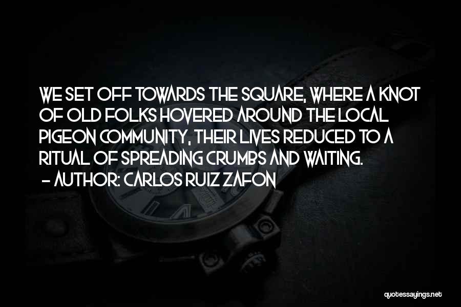 Waiting Around Quotes By Carlos Ruiz Zafon