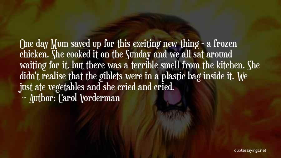 Waiting Around Quotes By Carol Vorderman