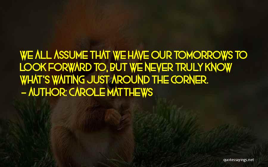 Waiting Around Quotes By Carole Matthews
