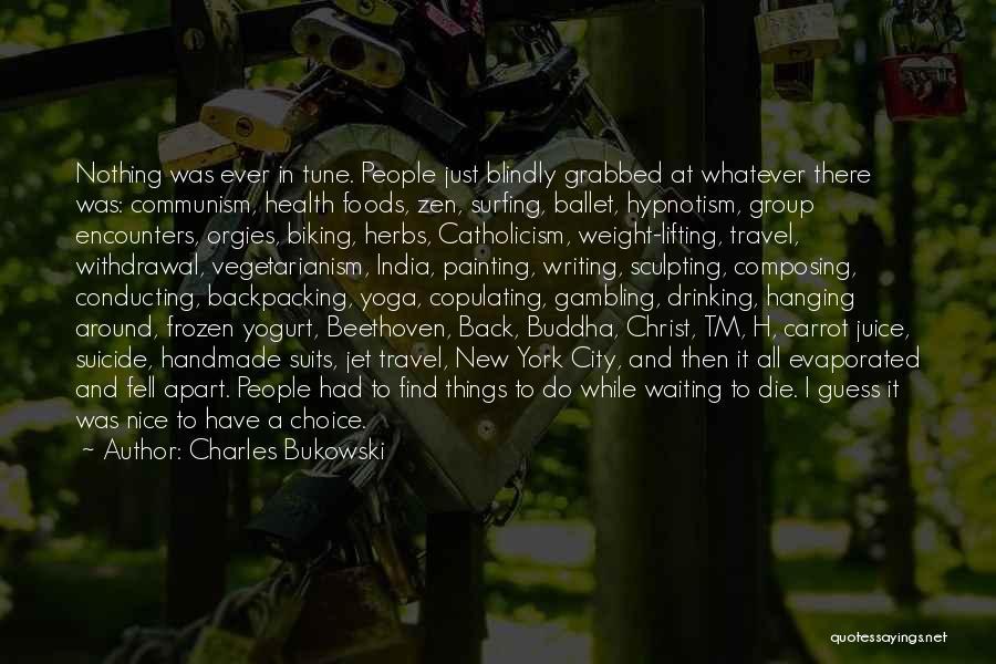 Waiting Around Quotes By Charles Bukowski