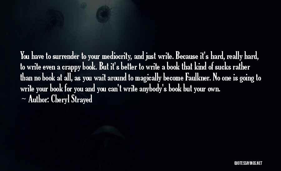 Waiting Around Quotes By Cheryl Strayed