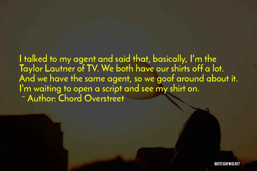 Waiting Around Quotes By Chord Overstreet