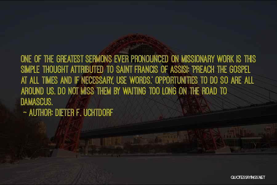 Waiting Around Quotes By Dieter F. Uchtdorf