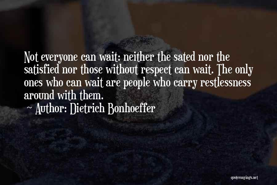 Waiting Around Quotes By Dietrich Bonhoeffer