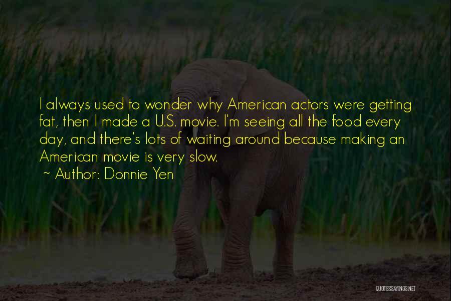 Waiting Around Quotes By Donnie Yen