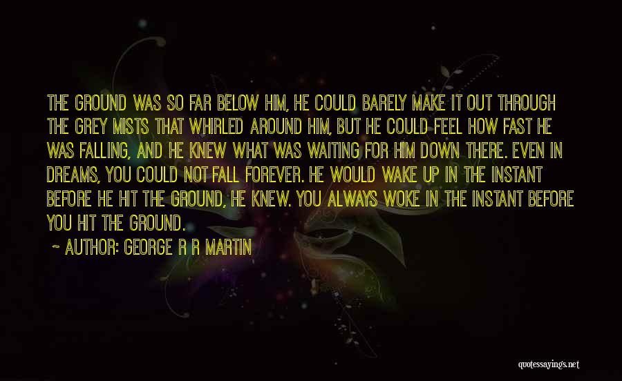 Waiting Around Quotes By George R R Martin