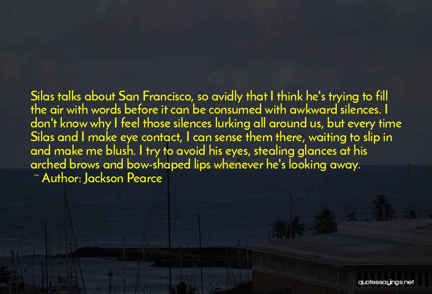 Waiting Around Quotes By Jackson Pearce