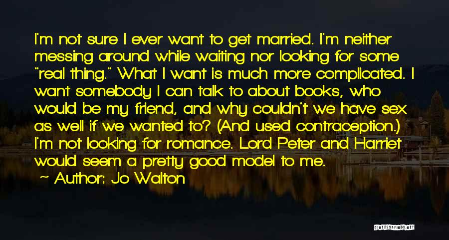 Waiting Around Quotes By Jo Walton