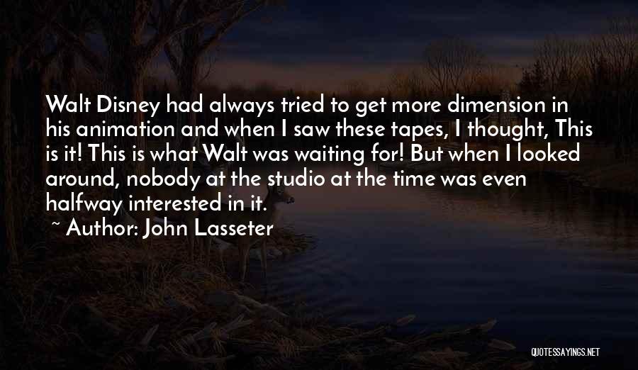 Waiting Around Quotes By John Lasseter