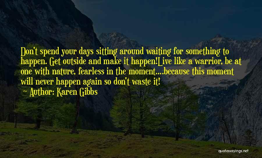 Waiting Around Quotes By Karen Gibbs