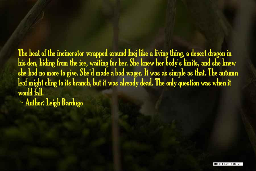 Waiting Around Quotes By Leigh Bardugo