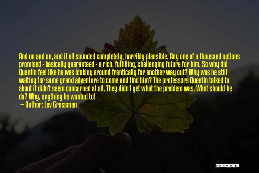 Waiting Around Quotes By Lev Grossman