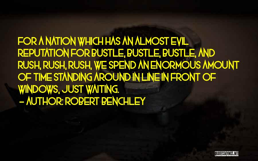 Waiting Around Quotes By Robert Benchley