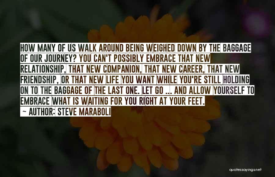 Waiting Around Quotes By Steve Maraboli
