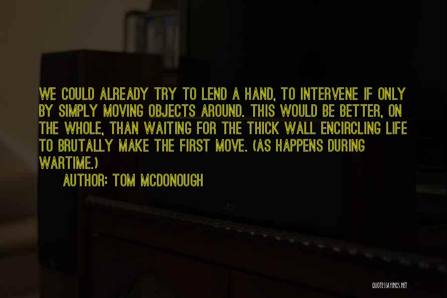 Waiting Around Quotes By Tom McDonough