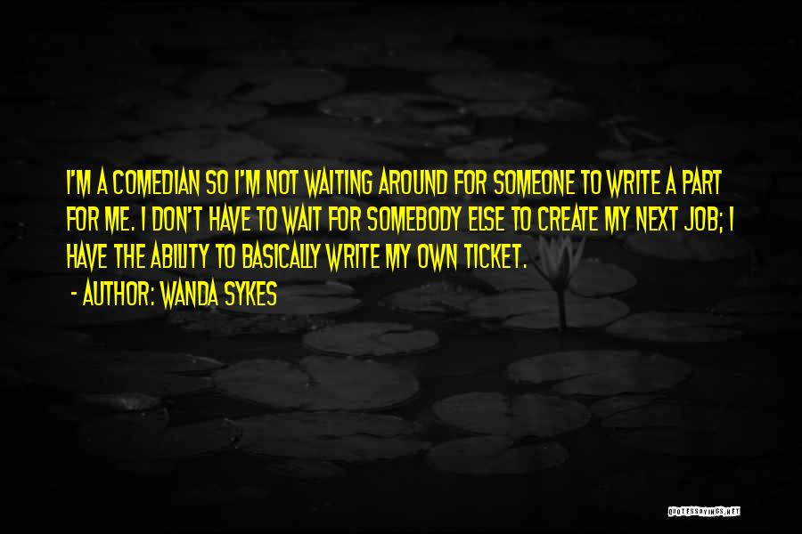 Waiting Around Quotes By Wanda Sykes