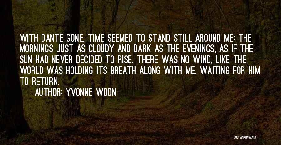 Waiting Around Quotes By Yvonne Woon