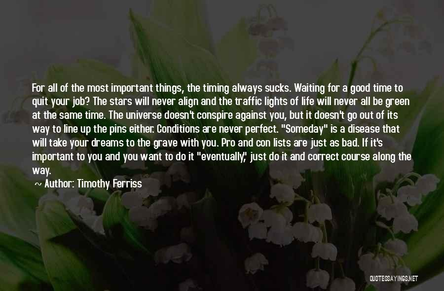 Waiting For Correct Time Quotes By Timothy Ferriss