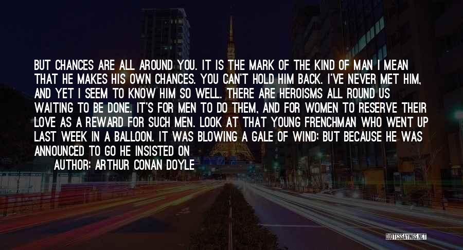 Waiting For Him To Love You Back Quotes By Arthur Conan Doyle