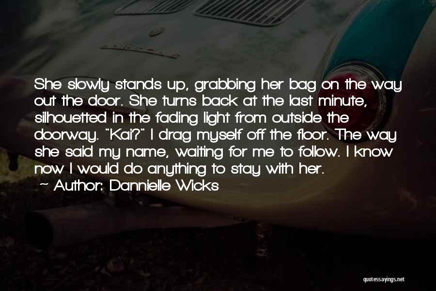 Waiting For Him To Love You Back Quotes By Dannielle Wicks