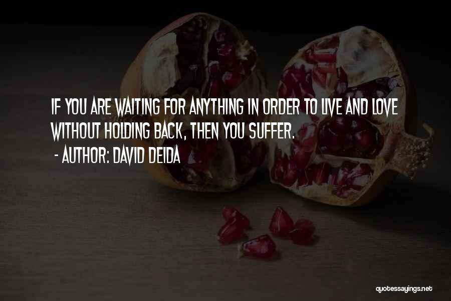 Waiting For Him To Love You Back Quotes By David Deida