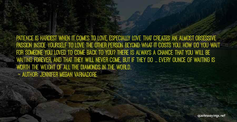 Waiting For Him To Love You Back Quotes By Jennifer Megan Varnadore