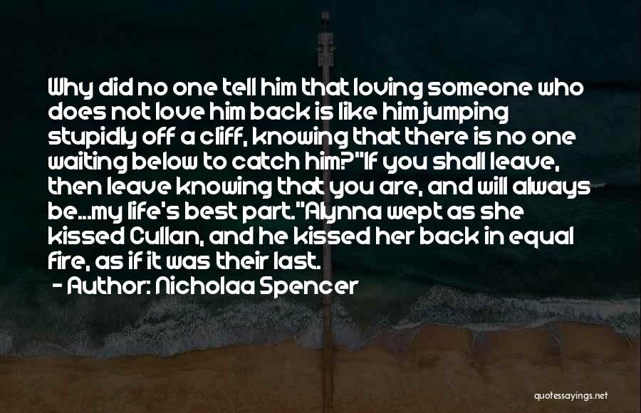 Waiting For Him To Love You Back Quotes By Nicholaa Spencer