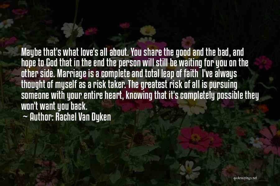 Waiting For Him To Love You Back Quotes By Rachel Van Dyken