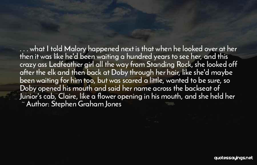 Waiting For Him To Love You Back Quotes By Stephen Graham Jones