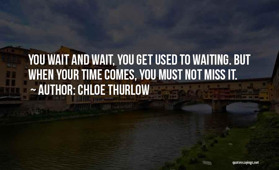 Waiting For Someone You Miss Quotes By Chloe Thurlow