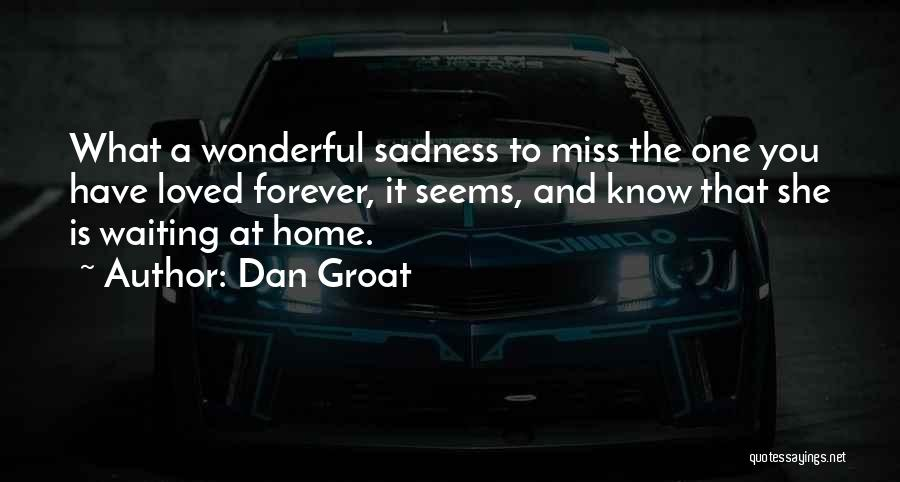 Waiting For Someone You Miss Quotes By Dan Groat