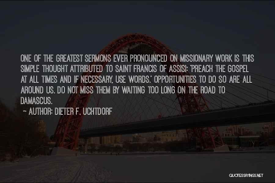 Waiting For Someone You Miss Quotes By Dieter F. Uchtdorf