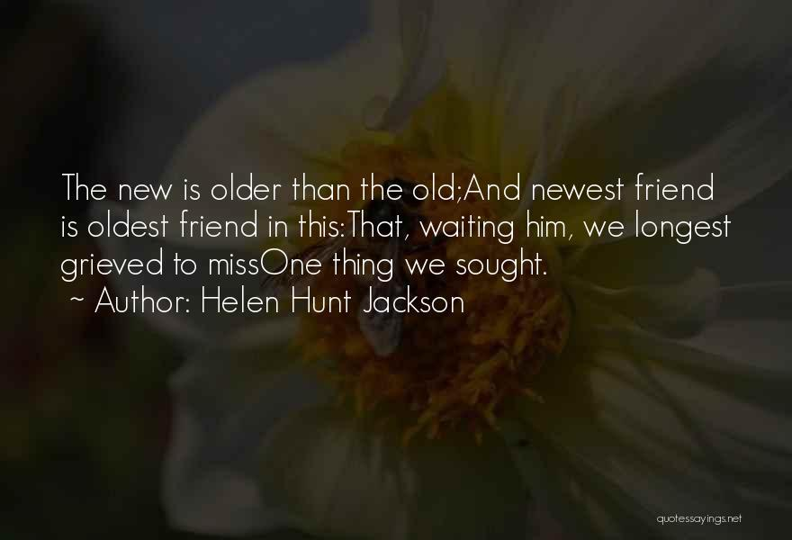 Waiting For Someone You Miss Quotes By Helen Hunt Jackson