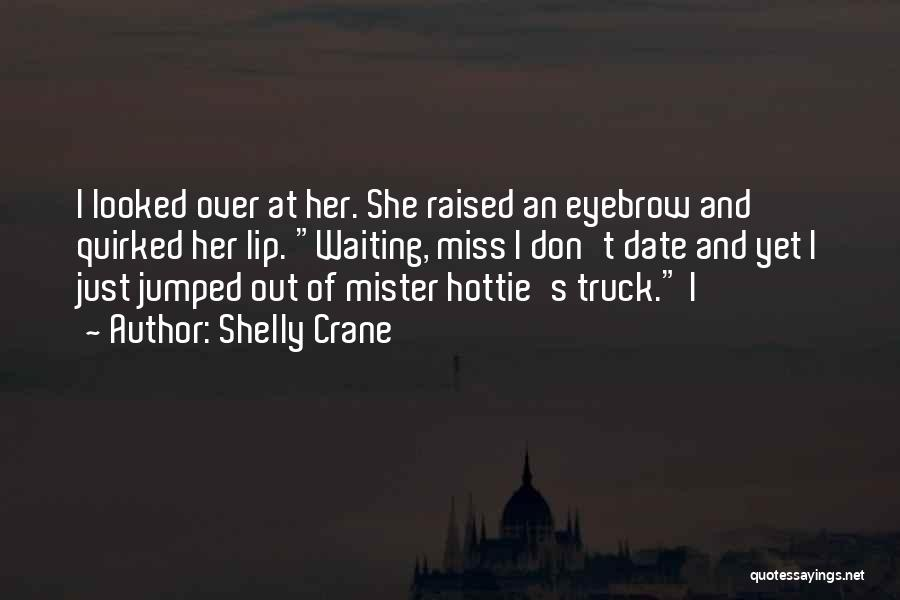 Waiting For Someone You Miss Quotes By Shelly Crane