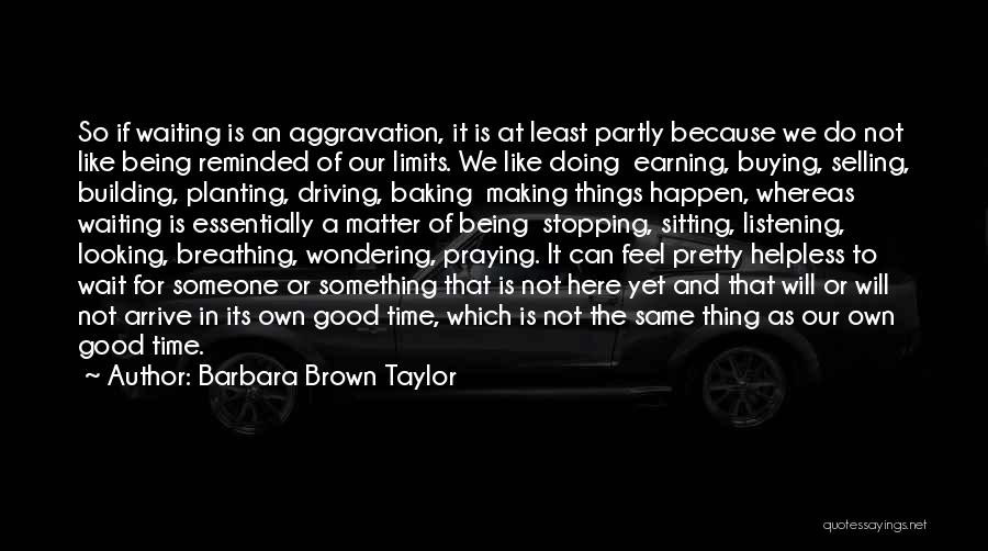 Waiting For Something Good Quotes By Barbara Brown Taylor