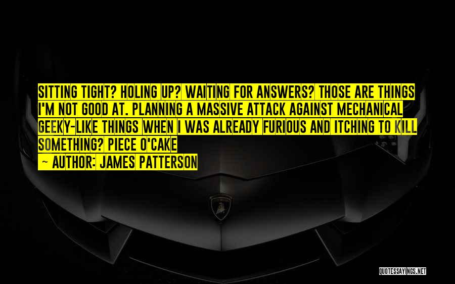 Waiting For Something Good Quotes By James Patterson