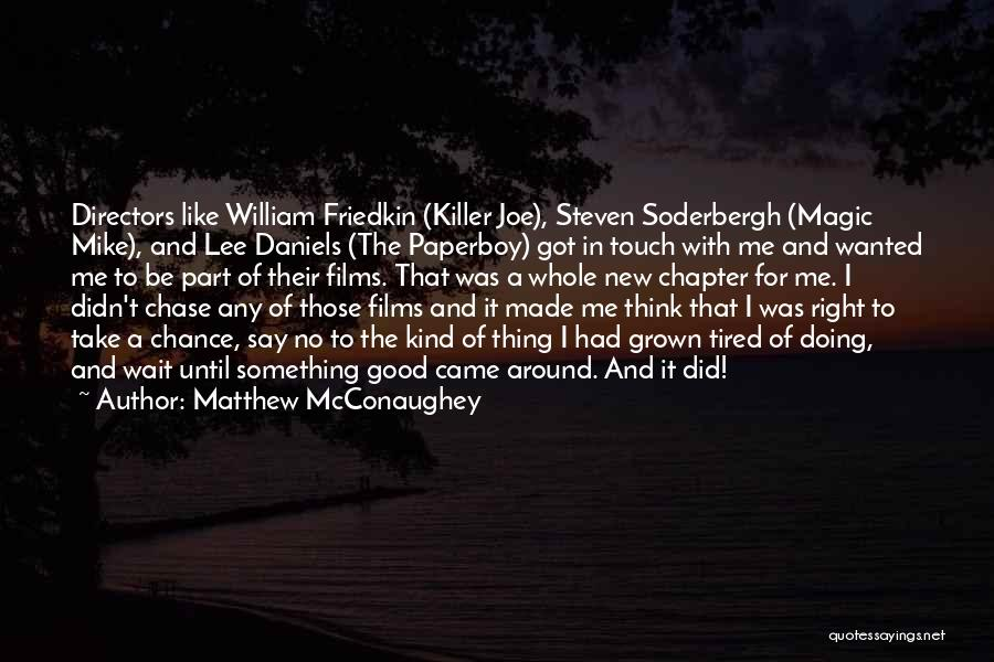 Waiting For Something Good Quotes By Matthew McConaughey