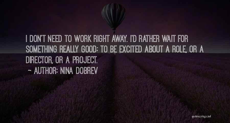 Waiting For Something Good Quotes By Nina Dobrev