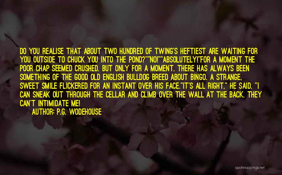Waiting For Something Good Quotes By P.G. Wodehouse