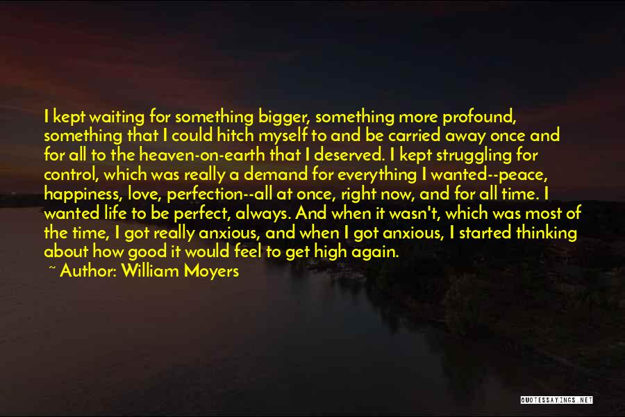 Waiting For Something Good Quotes By William Moyers
