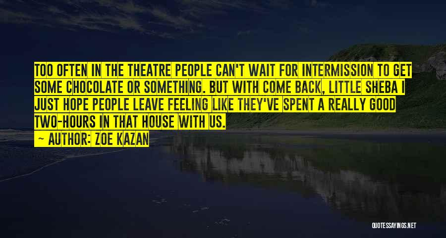 Waiting For Something Good Quotes By Zoe Kazan